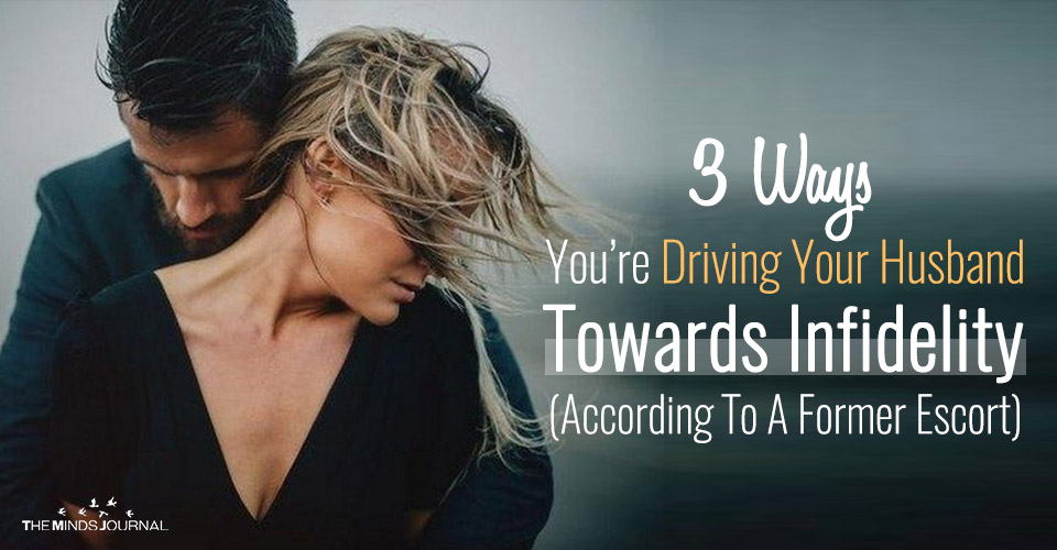 3 Ways You are Driving Your Husband Towards Infidelity