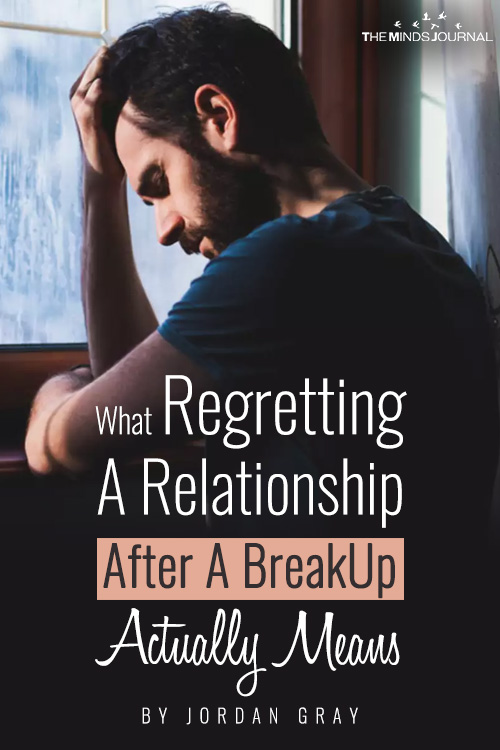 What Regretting A Relationship After A BreakUp Actually Means