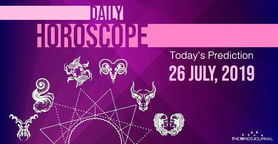 Your Daily Predictions for Friday 26 July 2019