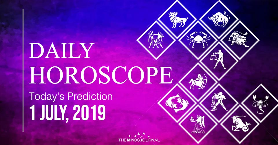 Your Daily Predictions for Monday 01 July 2019