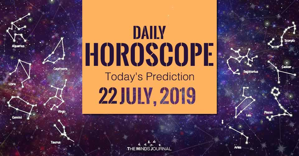 Your Daily Predictions for Monday 22 July 2019