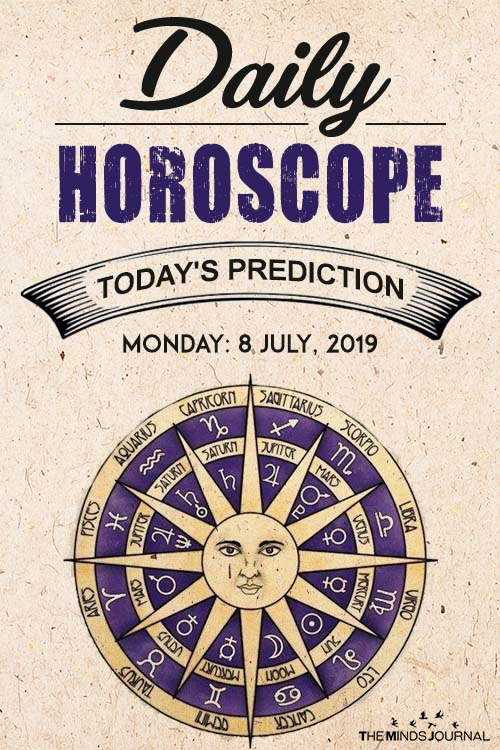 Your Daily Predictions for Monday 8 July 2019