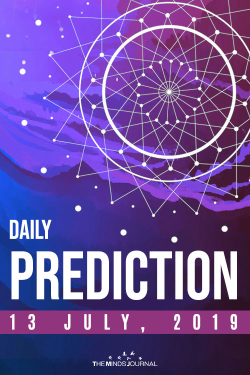 Your Daily Predictions for Saturday 13 July 2019 pin