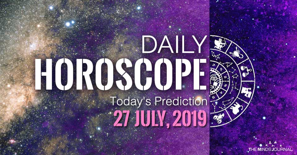 Your Daily Predictions for Saturday 27 July 2019