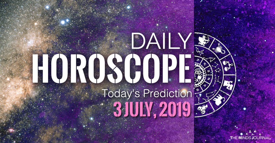 Your Daily Predictions for Wednesday 3 July 2019