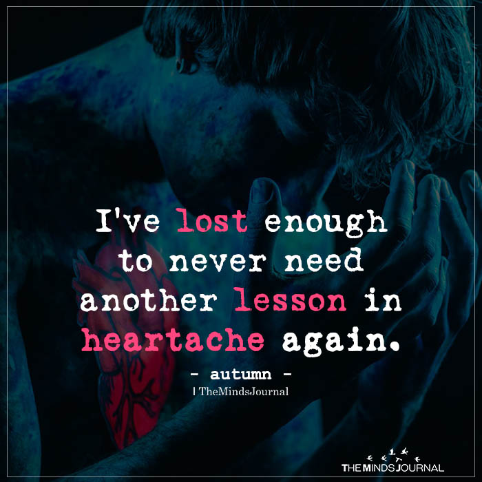I've Lost Enough To Never Need Another Lesson