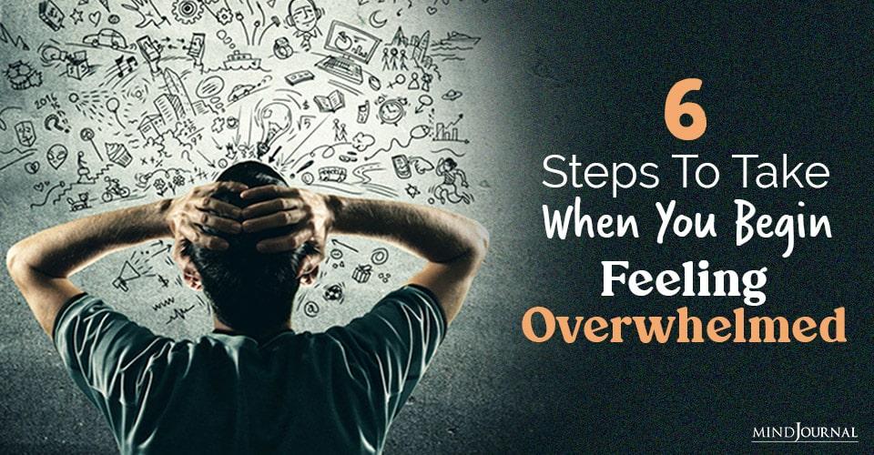 begin feeling overwhelmed