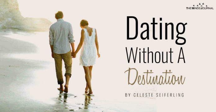dating without a destination