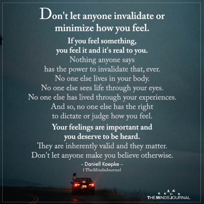 don't let anyone invalidate you