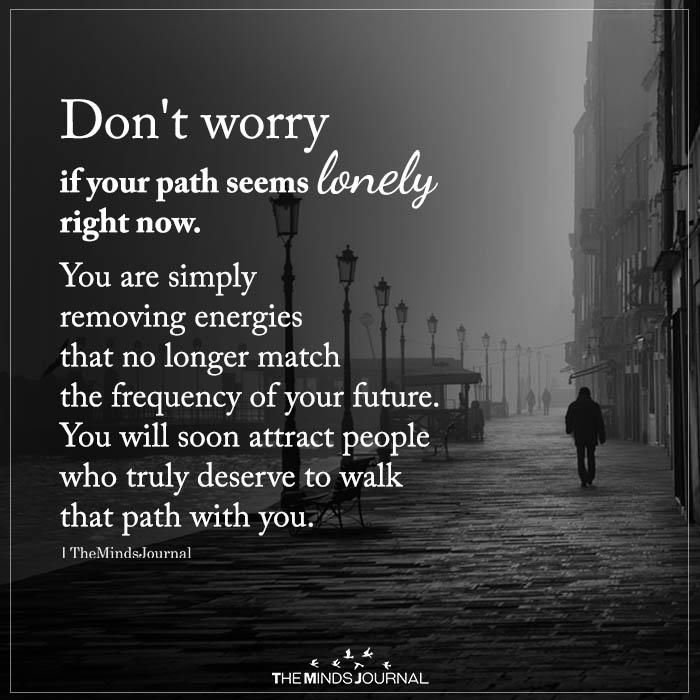 Don't Worry If Your Path Seems Lonely Right Now