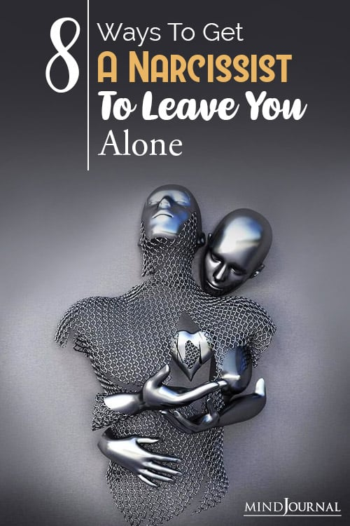 get a narcissist to leave you alone pin