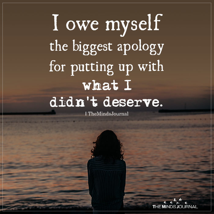 I Owe Myself the biggest apology