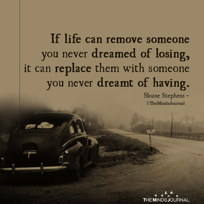 If Life Can Remove Someone