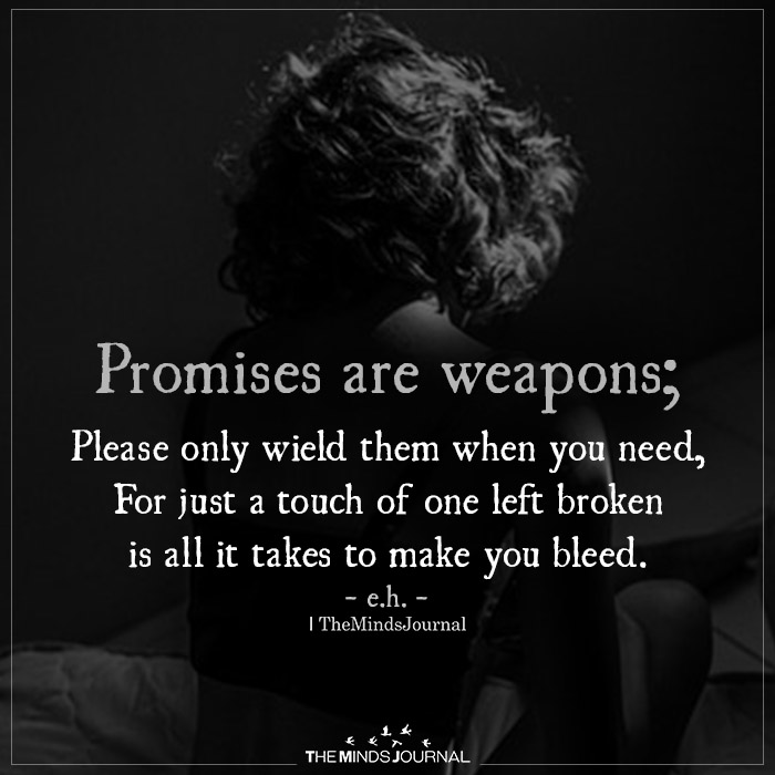 Promises Are Weapons