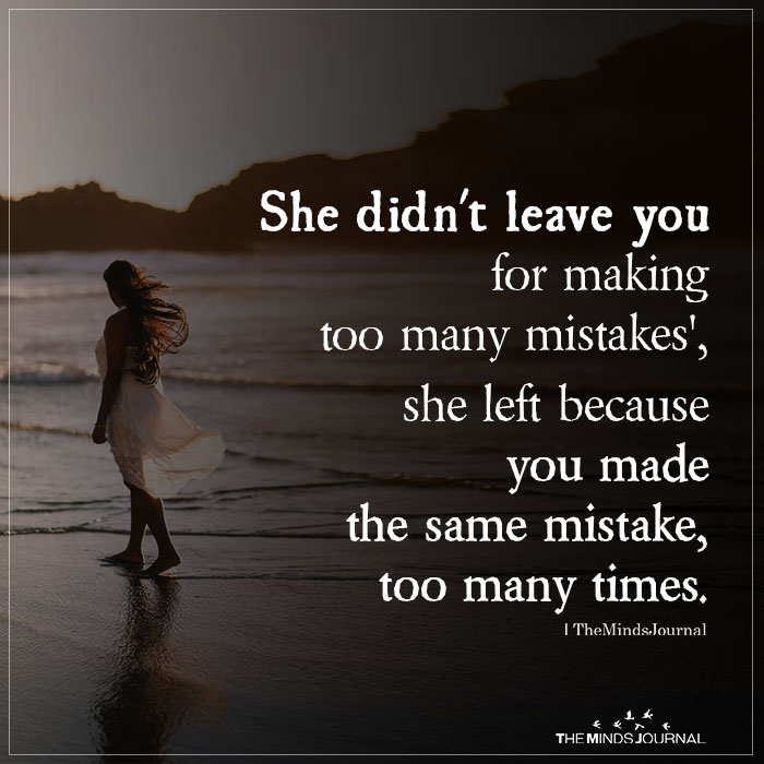 she didn't leave you