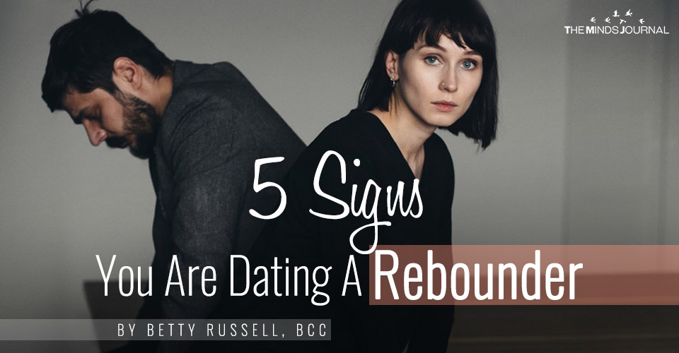 signs you are dating a rebounder