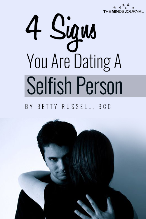 signs you are dating a selfish person pin