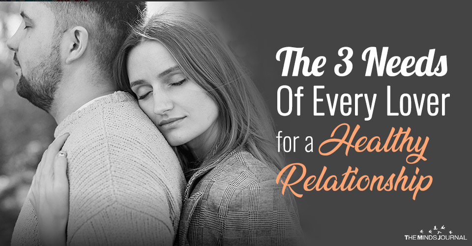 the three needs of every lover for a healty relationship