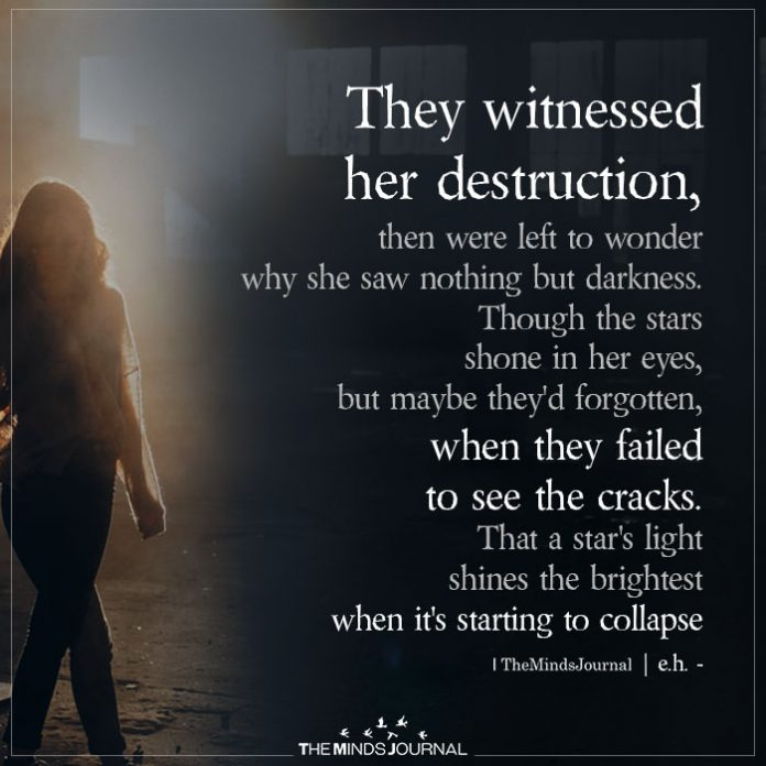 they witnessed her destruction