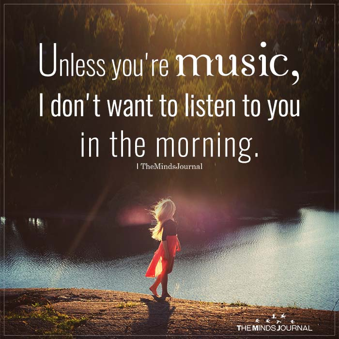 unless you are music
