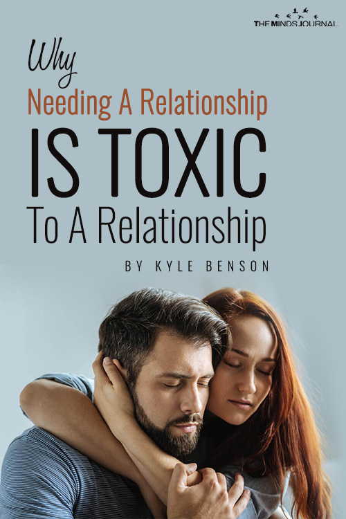why needing a relationship is toxic to a relationship pin