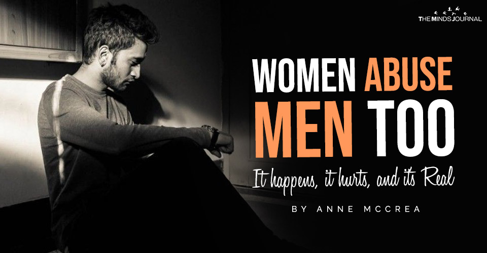Abuse Knows No Gender: Real Life Examples Of How Women Abuse Men
