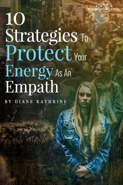 10 Strategies To Protect Your Energy As An Empath