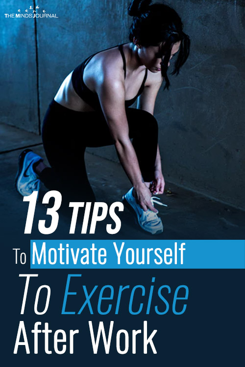 13 Tips To Motivate Yourself To Exercise After Work