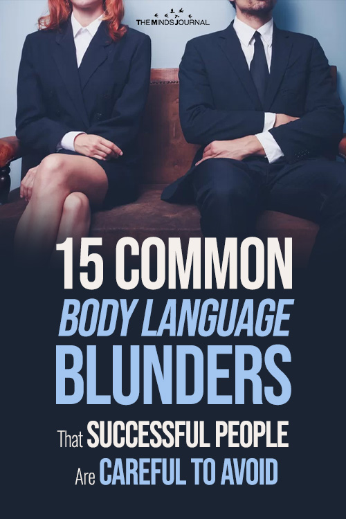 15 Common Body Language Blunders That Successful People Are Careful To Avoid