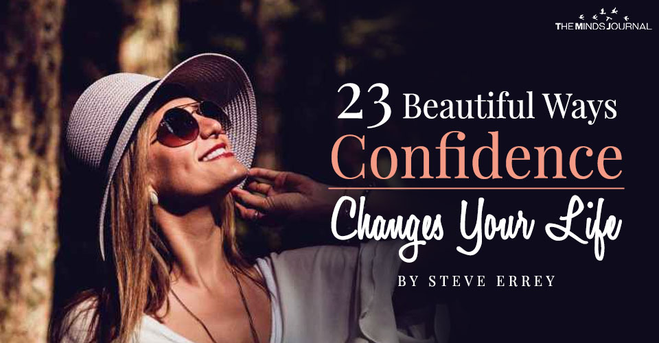 23 Beautiful Ways Confidence Transforms You and Your Life