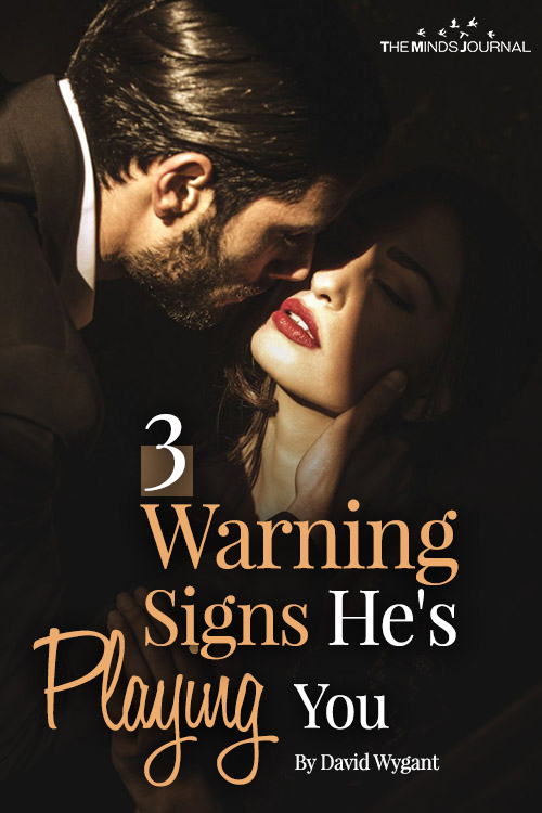 3 Warning Signs He's Playing You