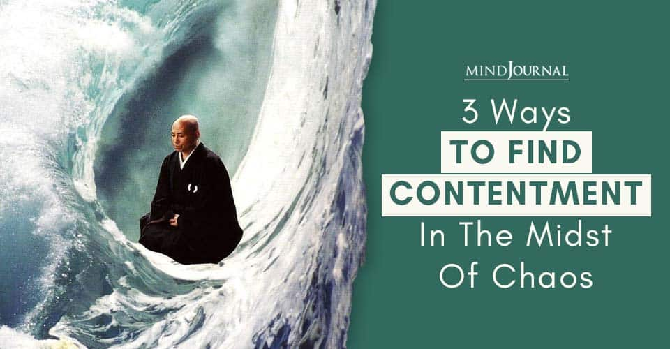 Ways To Find Contentment In The Midst Of Chaos