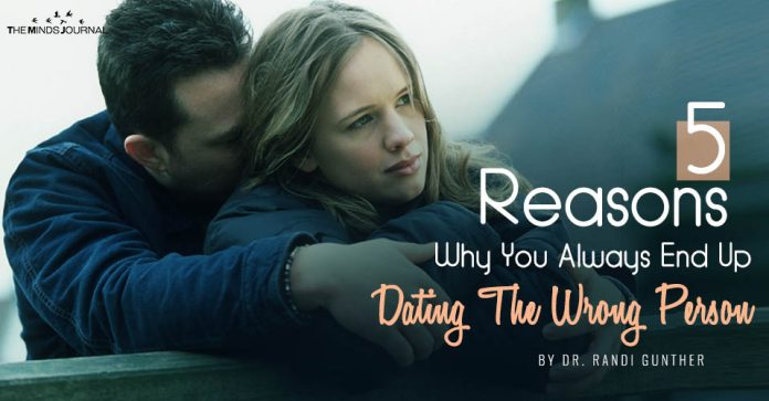 5 Reasons Why You Always End Up Dating The Wrong Person