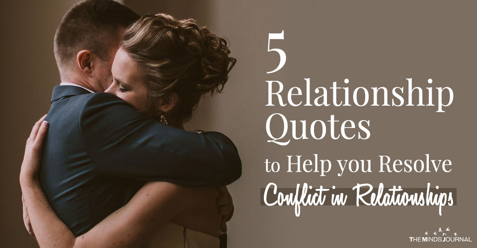 5 Relationship Quotes to Help You Resolve Conflict In Relationships