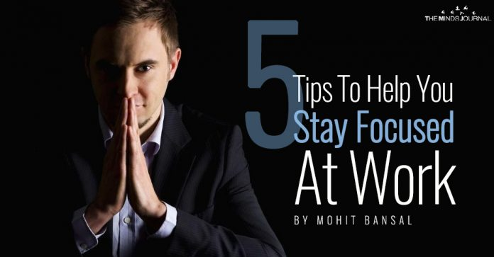 5 Tips To Help You Stay Focused At Work pin