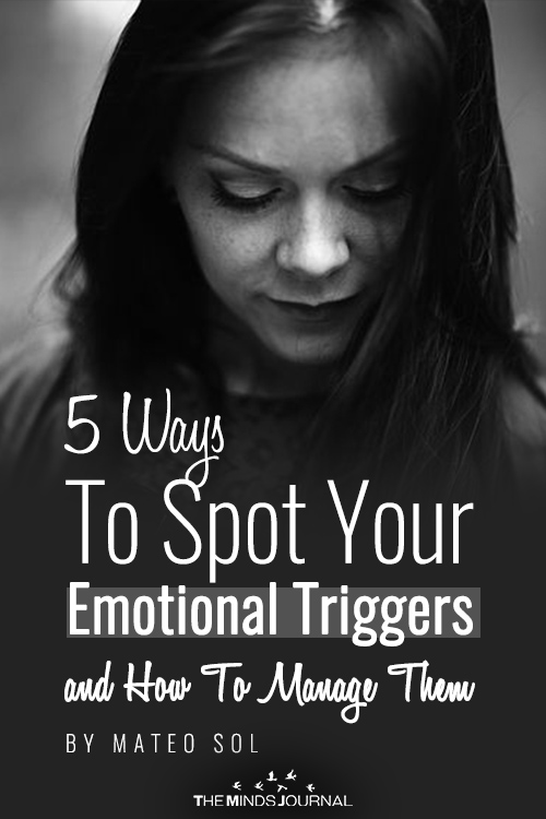 5 Ways To Spot Emotional Triggers and How To Deal With Them