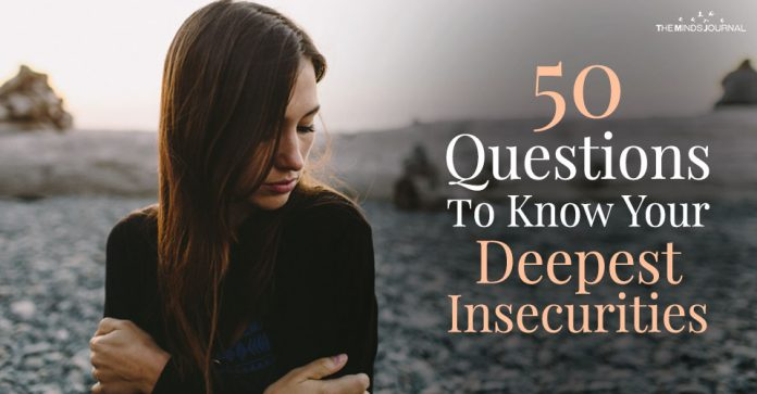 50 Questions To Ask Yourself To Know Your Deepest Insecurities