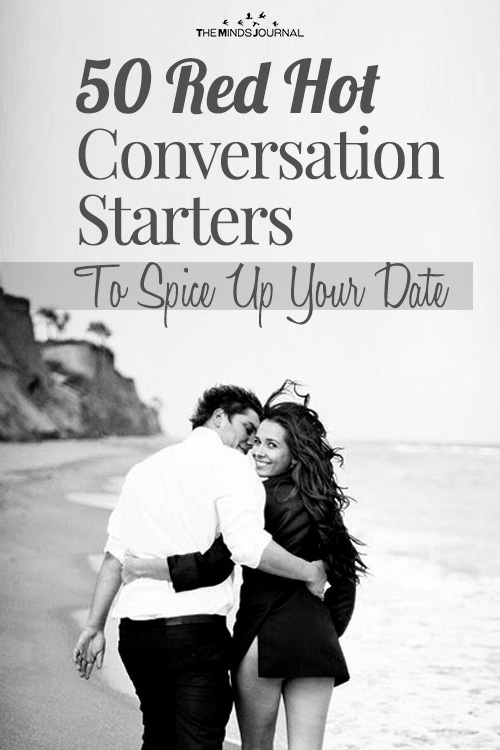 50 Red Hot Conversation Starters To Spice Up Your Date