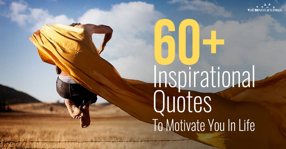 60+ Inspirational Quotes To Motivate You In Life