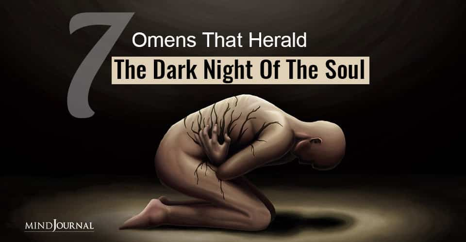 Omens That Herald the Dark Night of the Soul