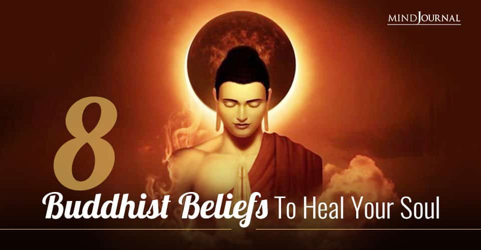 Buddhist Beliefs To Heal Your Soul and Find Happiness