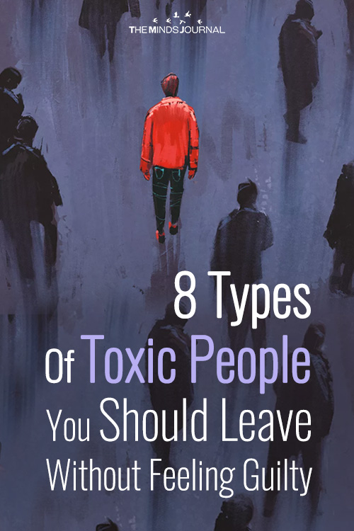 8 Types Of Toxic People You Should Leave Without Feeling Guilty