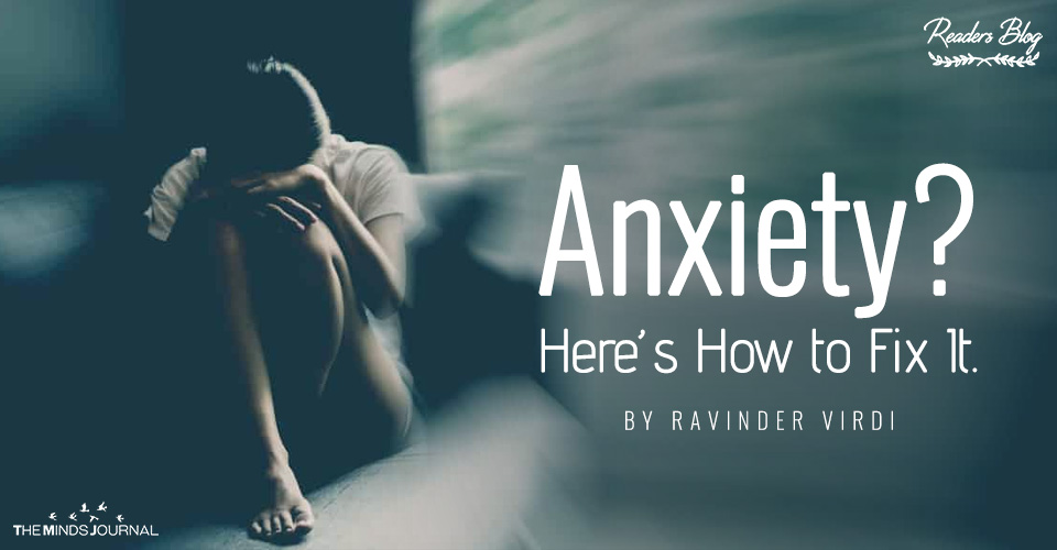 Anxiety Here's How to Fix It.