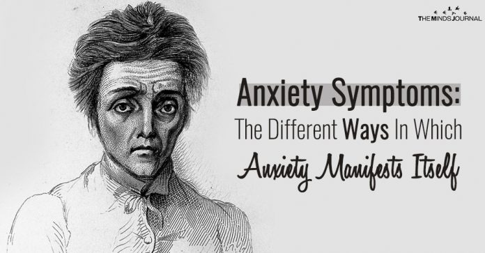 Anxiety Symptoms: The Different Ways In Which Anxiety Manifests Itself