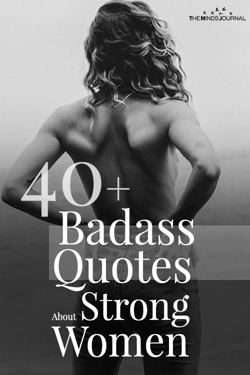 40+ Badass Quotes About Strong Women That Will Inspire You