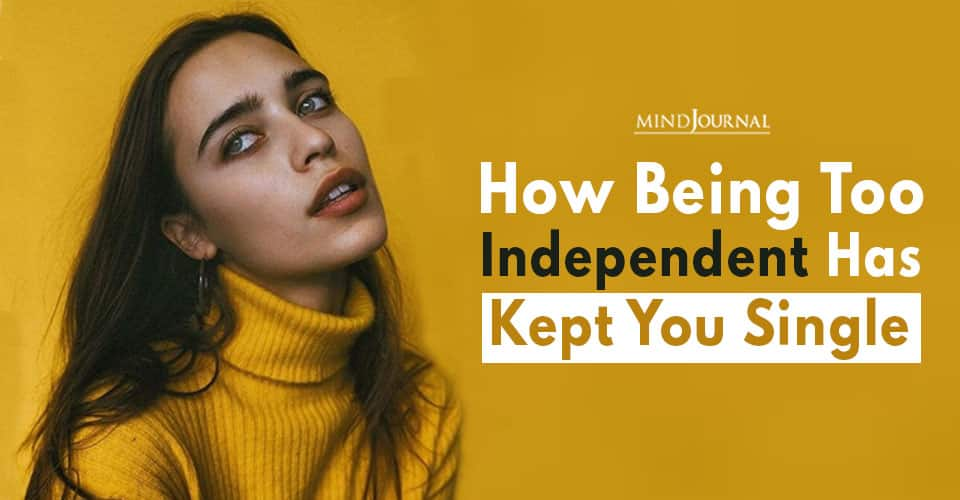 Being Independent Kept You Single