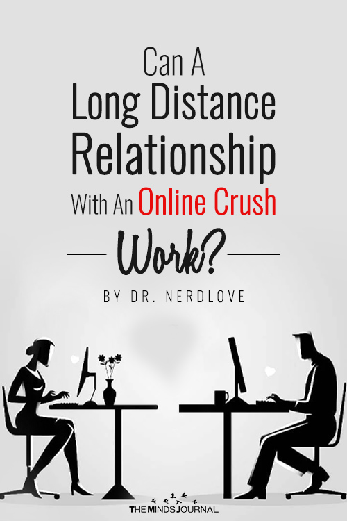 Can A Long Distance Relationship With Your Online Crush Work?