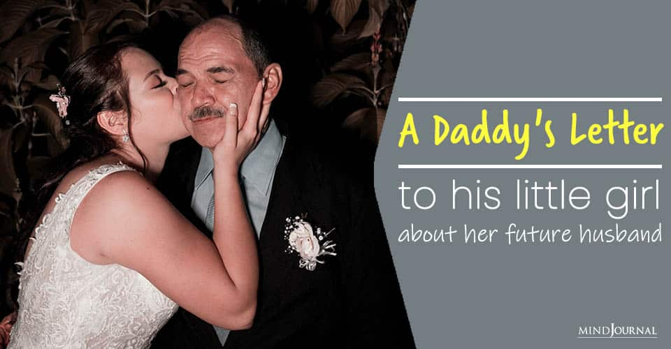 Daddy's Letter His Little Girl About Her Future Husband