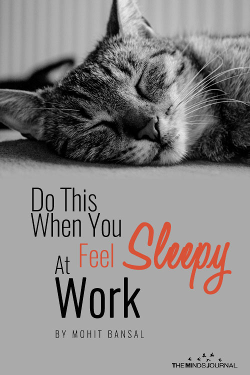Do This When You Feel Sleepy At Work