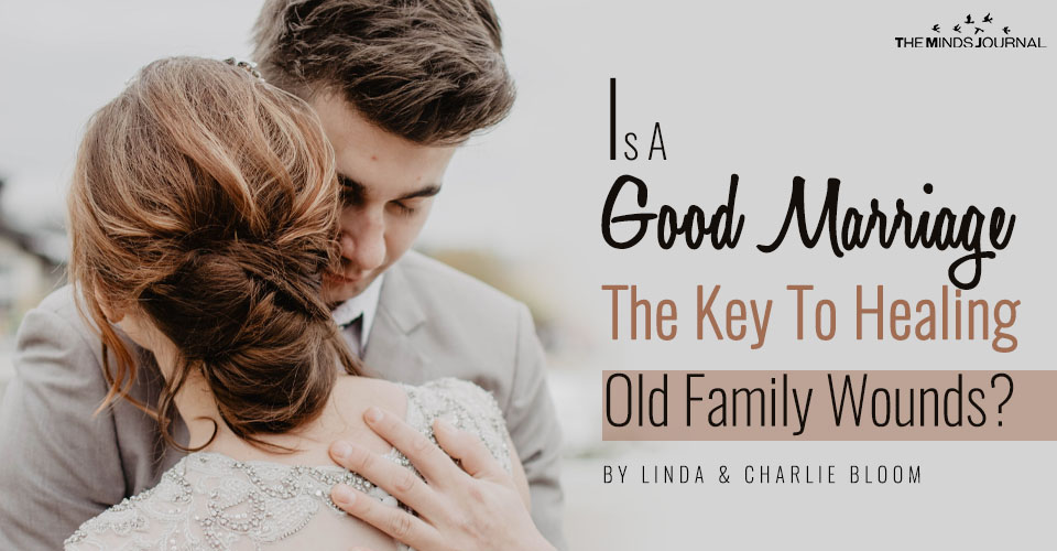 Is A Good Marriage The Key To Healing Old Family Wounds